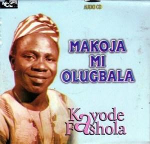 Kayode Fashola - Makoja Mi Olugbala